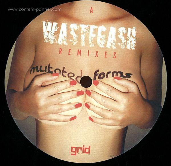 Mutated Forms - Wastegash - Remixes