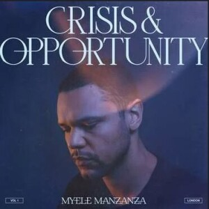 Myele Manzanza - Crisis & Opportunity. Vol.1
