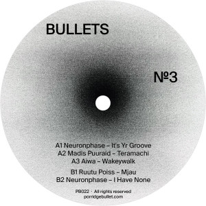 NEURONPHASE / MADIS PUURAID /AIWA / RUUTUPOISS - BULLETS NUMBER 3