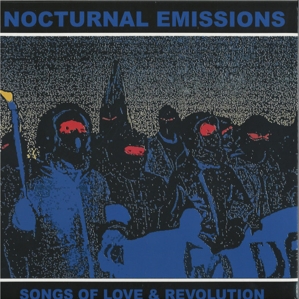 NOCTURNAL EMISSIONS - (RSD) SONGS OF LOVE AND REVOLUTION