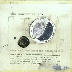 Nectarine No.9,The - Received,Transgressed & Transmitted