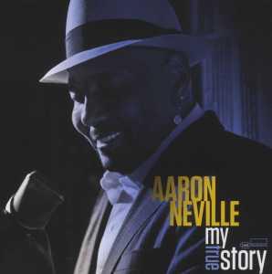 Neville,Aaron - My True Story
