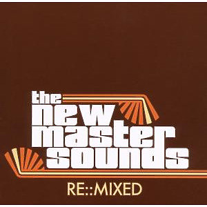 New Mastersounds,The - Re:Mixed
