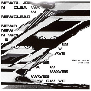 Newclear Waves - Archive Tracks 2005-2009 (Back)