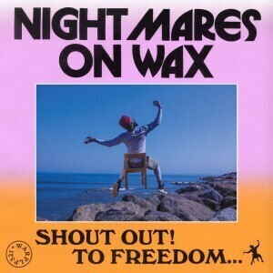 Nightmares On Wax - Shout Out! To Freedom... (Gatefold 2LP+MP3)