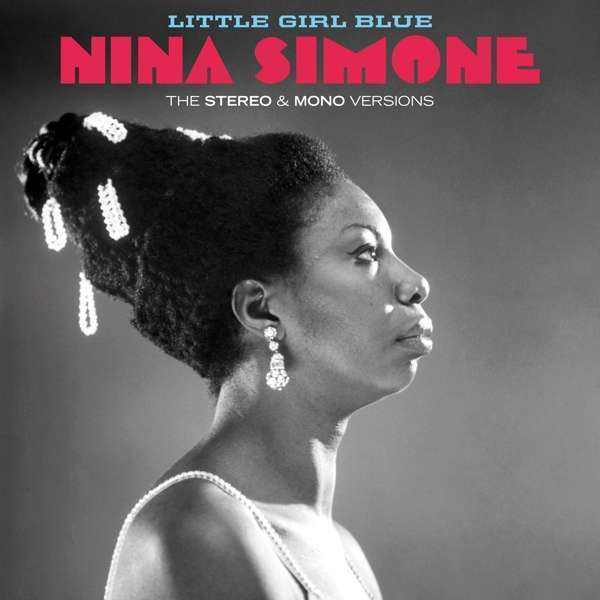 Nina Simone - Little Girl Blue (The Stereo & Mono Versions 2LP)
