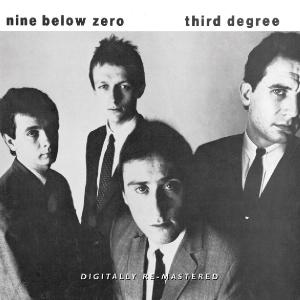 Nine Below Zero - Third Degree