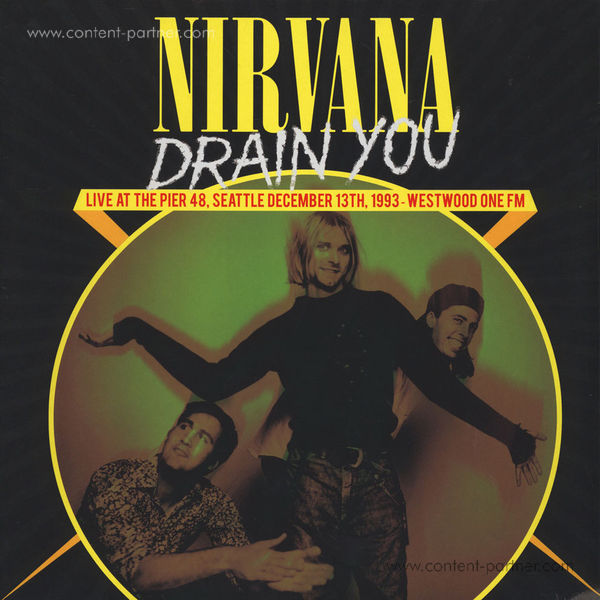 Nirvana - Drain You: Live At The Pier 48, Seatlte