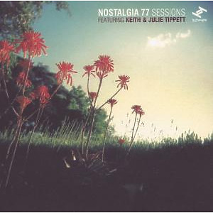 Nostalgia 77 - Sessions (feat.Keith & Julie Tippett)