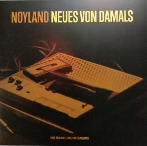 Noyland - Neues Von Damals (Rare and Unreleased Instrumental