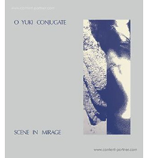 O Yuki Conjugate - Scene In Mirage