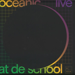 OCEANIC - LIVE AT DE SCHOOL