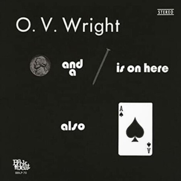 O.V. Wright - A Nickel and a Nail and Ace of Spades (Reissue)