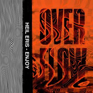 OVERFLOW - HEIL ERIS / ENJOY