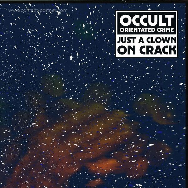 Occult Orientated Crime (aka Legowelt) - Just a Clown on  Crack