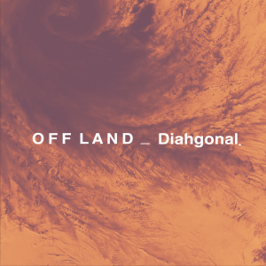 Off Land / Diahgonal - Aegirine / Movement B