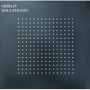 Ohbliv - Soulphonic (Ltd. LP)