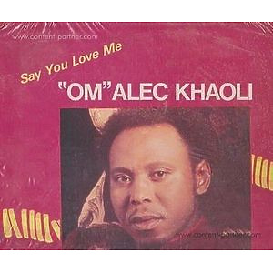 Om Alec Khaoli - Say You Love Me