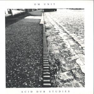 Om Unit - Acid Dub Studies