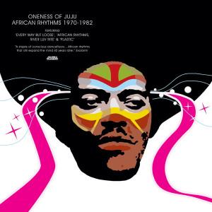 Oneness Of Juju - African Rhythms 1970 - 1982 (3LP)