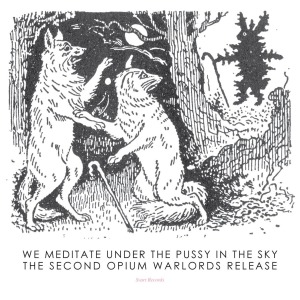 Opium Warlords - We Meditate Under The Pussy In The