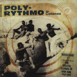 Orchestre Poly-Rythmo De Cotonou - The Skeletal Essences Of Afro Funk (2LP)