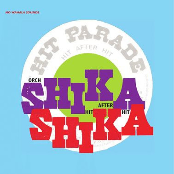 Orchestre Shika Shika - Hit After Hit (Vinyl LP)