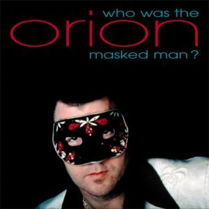 Orion - Who Was The Masked Man