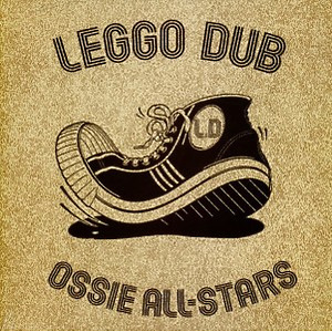 Ossie All-Stars - Leggo Dub (Reissue)