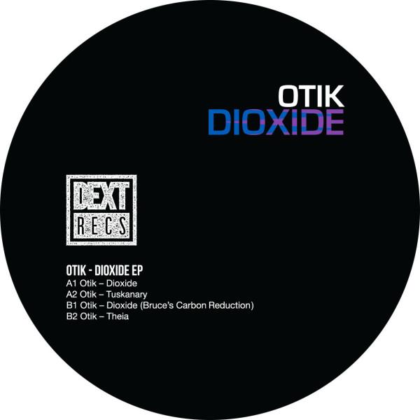 Otik / Bruce - Dioxide EP