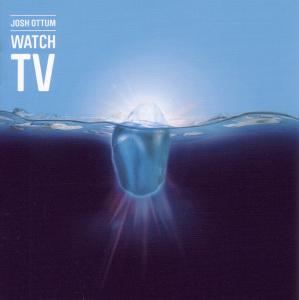 Ottum,Josh - Watch TV