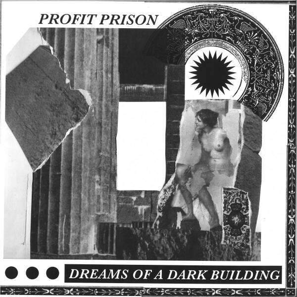 PROFIT PRISON - DREAMS OF A DARK BUILDING EP