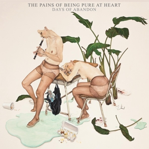 Pains Of Being Pure At Heart,The - Days Of Abandon