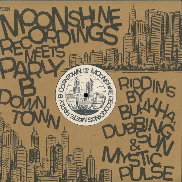 Parly B / Bukkha / Dubbing Sun / Mystic Pulse - Moonshine Recordings meets Parly B downtown