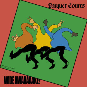 Parquet Courts - Wide Awake (LP)
