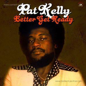 Pat Kelly - Better Get Ready