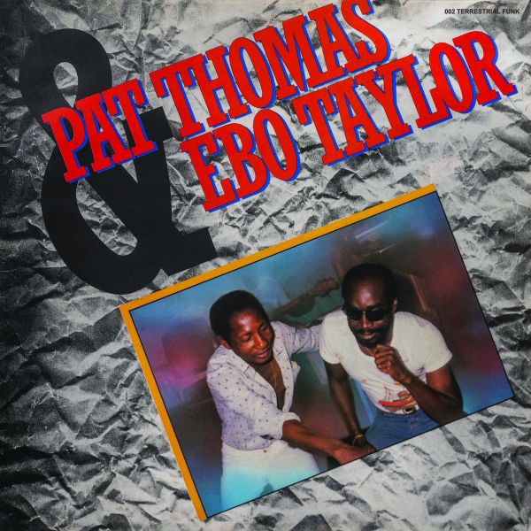 Pat Thomas and Ebo Taylor - Pat Thomas and Ebo Taylor