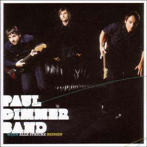 Paul Dimmer Band - Wenn alle Stricke reissen
