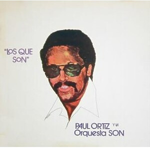 Paul Ortiz Y La Orquestra Son - Los Que Son (Ltd. Reissue LP)