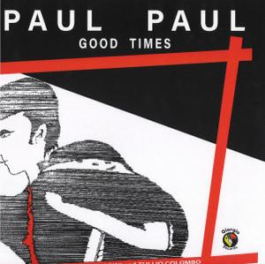 Paul Paul - Good Times