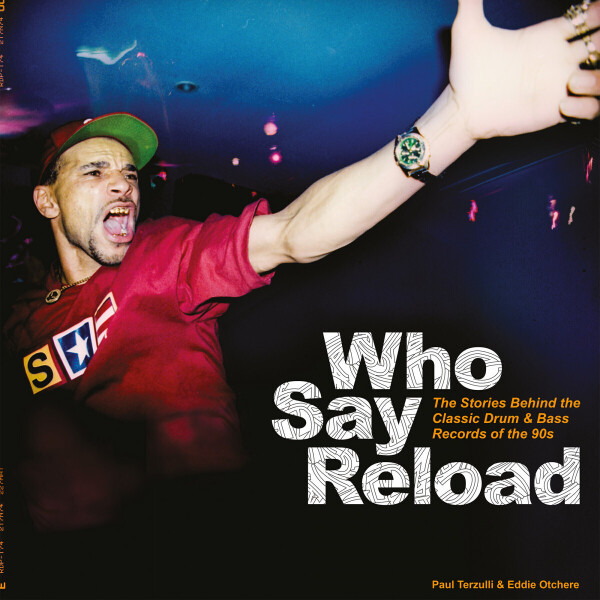 Paul Terzulli & Eddie Otchere - Who Say Reload: The Stories Behind The Classic Dru