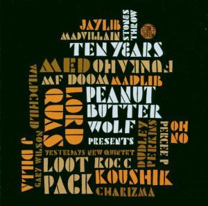 Peanut Butter Wolf - Stones Throw Ten Years