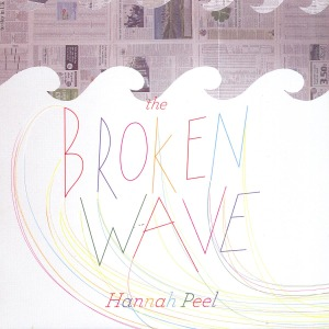 Peel,Hannah - Broken Wave
