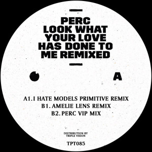 Perc - Look What Your Love Has Done To Me (Back)