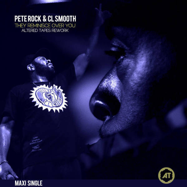 Pete Rock & CL Smooth - They Reminisce Over You (Altered Taped Remix)