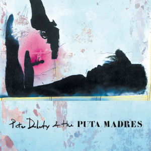Peter Doherty & The Puta Madres - Peter Doherty & The Puta Madres (LP)