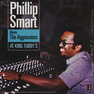 Phillip Smart Meets The Aggrovators - At King Tubby's