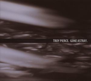 Pierce,Troy - Gone Astray EP