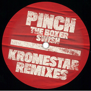 Pinch - The Boxer/Swish (Kromestar Remixes)