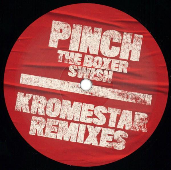 Pinch - The Boxer/Swish (Kromestar Remixes)